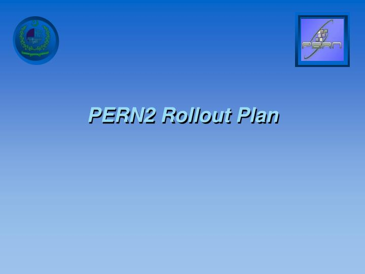 PERN2 Rollout Plan
