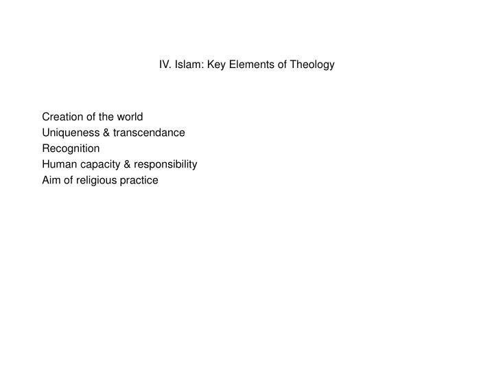 IV. Islam: Key Elements of Theology