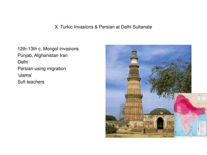 X. Turkic Invasions & Persian at Delhi Sultanate