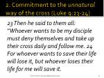 2 commitment to the unnatural way of the cross luke 9 23 24