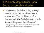 8 promote dependence upon god to accomplish his plan