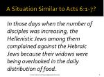 a situation s imilar to acts 6 1 7
