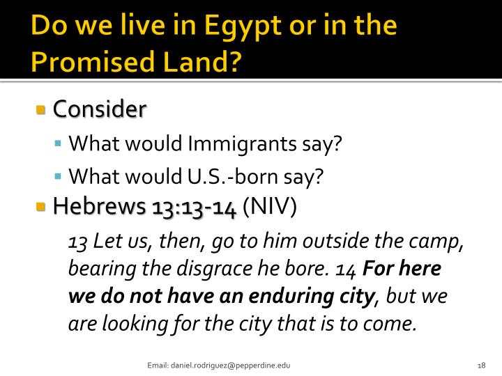Do we live in Egypt or in the Promised Land?