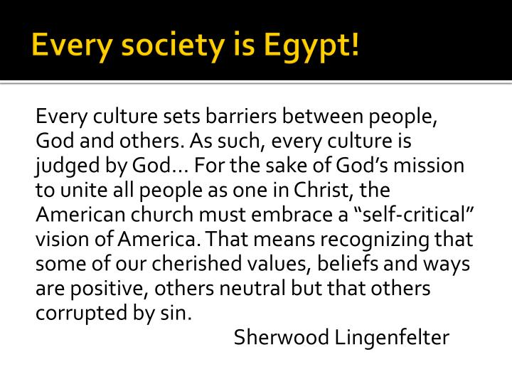 Every society is Egypt!