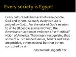every society is egypt