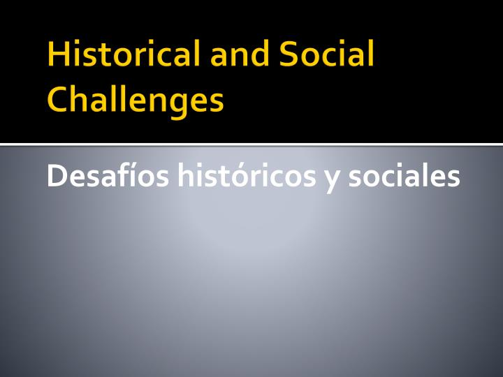 Historical and Social Challenges