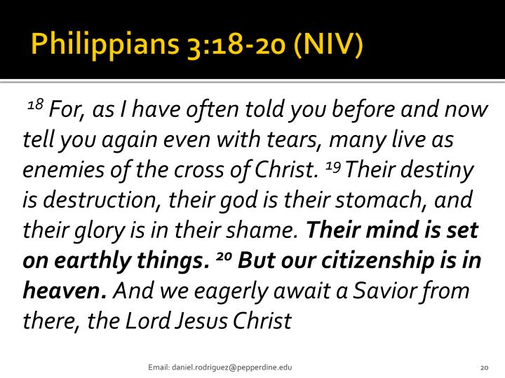 Philippians 3:18-20 (NIV)