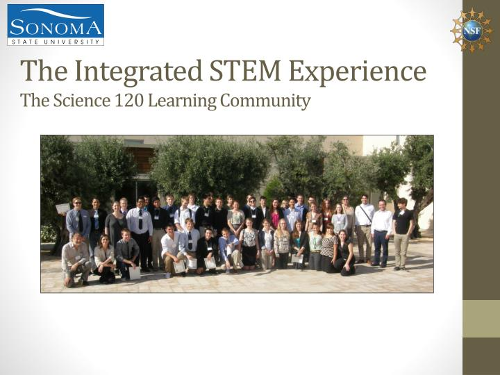 The integrated stem experience t he science 120 learning community