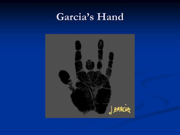 Garcia's Hand