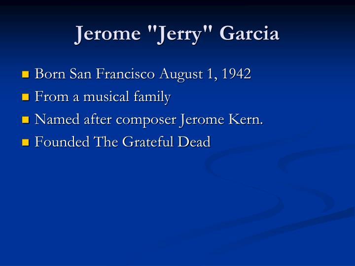 """Jerome """"Jerry"""" Garcia"""