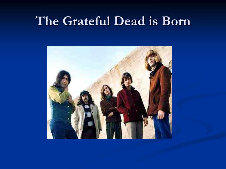 The Grateful Dead is Born