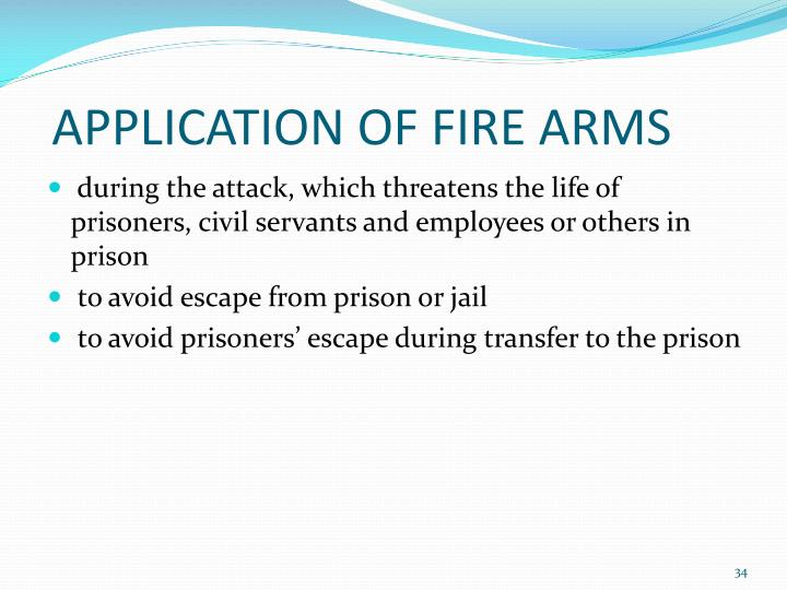 APPLICATION OF FIRE ARMS