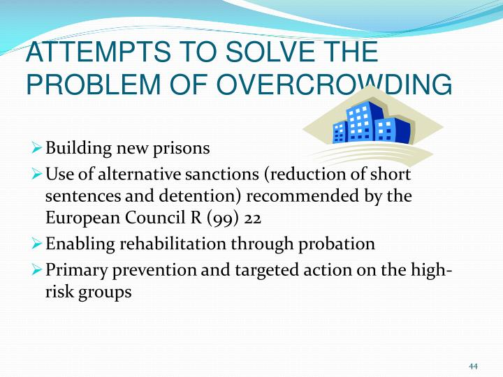 ATTEMPTS TO SOLVE THE PROBLEM OF OVERCROWDING