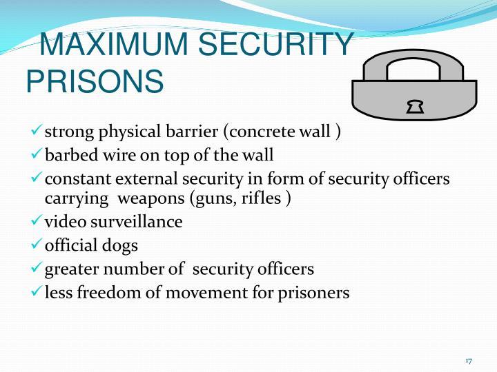 MAXIMUM SECURITY PRISONS