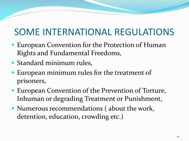 SOME INTERNATIONAL REGULATIONS