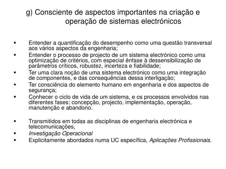 g) Consciente de aspectos importantes na criação e operação de sistemas electrónicos