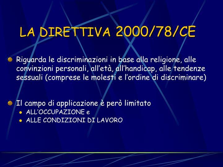 Riguarda le discriminazioni in base alla religione, alle convinzioni personali, all'età, all'handicap, alle tendenze sessuali (comprese le molesti e l'ordine di discriminare)