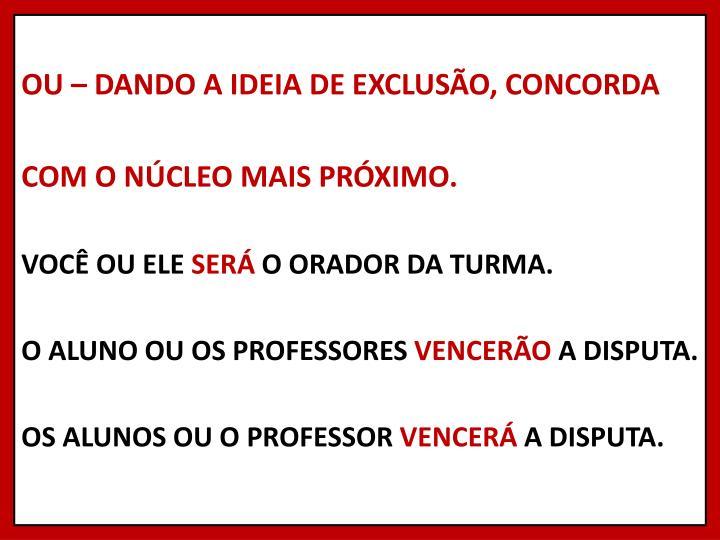 OU – DANDO A IDEIA DE EXCLUSÃO, CONCORDA