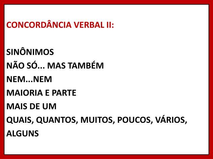CONCORDÂNCIA VERBAL II: