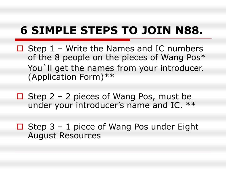 6 SIMPLE STEPS TO JOIN N88.