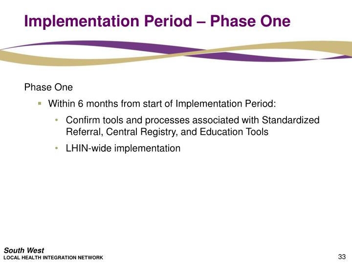 Implementation Period – Phase One