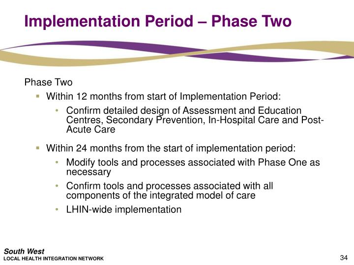 Implementation Period – Phase Two