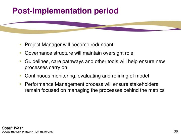 Post-Implementation period