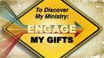 engage my gifts