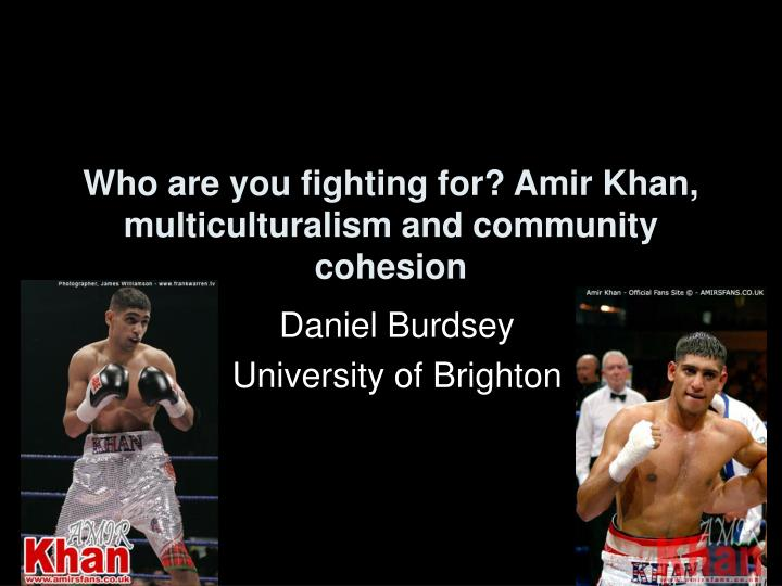 Who are you fighting for amir khan multiculturalism and community cohesion