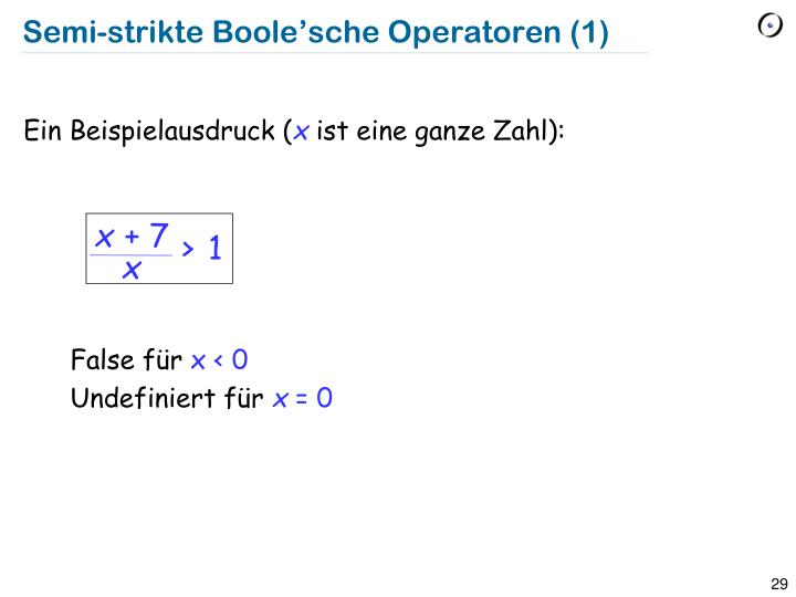Semi-strikte Boole'sche Operatoren (1)