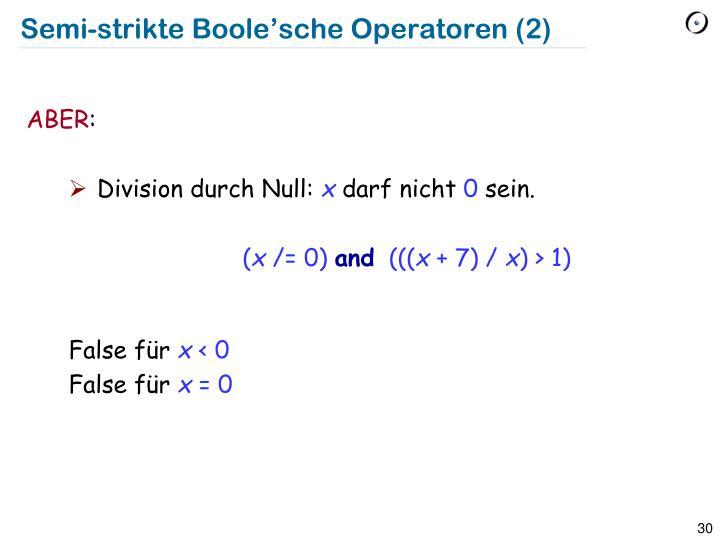 Semi-strikte Boole'sche Operatoren (2)