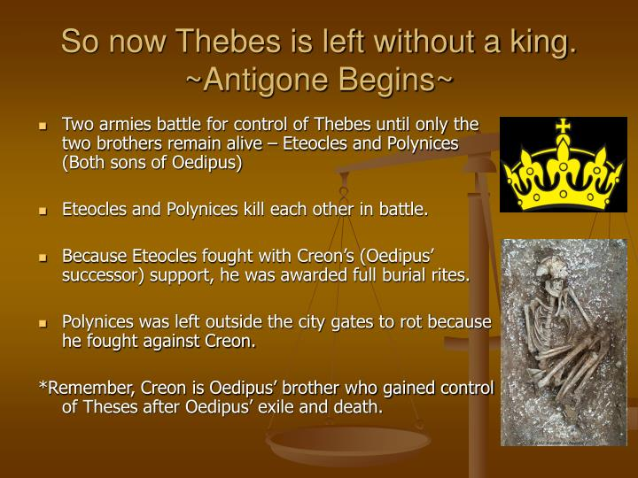 So now Thebes is left without a king.