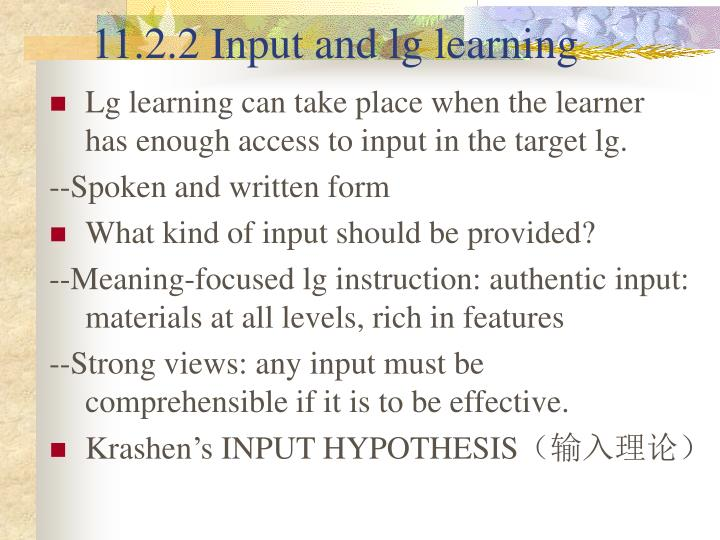 11.2.2 Input and lg learning