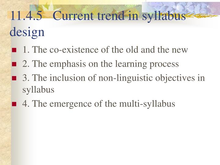 11.4.5   Current trend in syllabus design