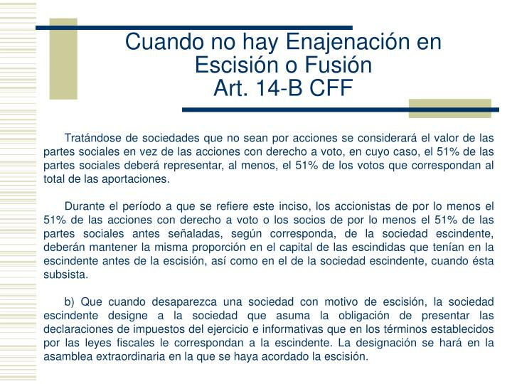 Cuando no hay Enajenación en Escisión o Fusión