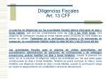 diligencias fiscales art 13 cff