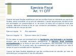 ejercicio fiscal art 11 cff