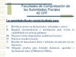facultades de comprobaci n de las autoridades fiscales 42 cff