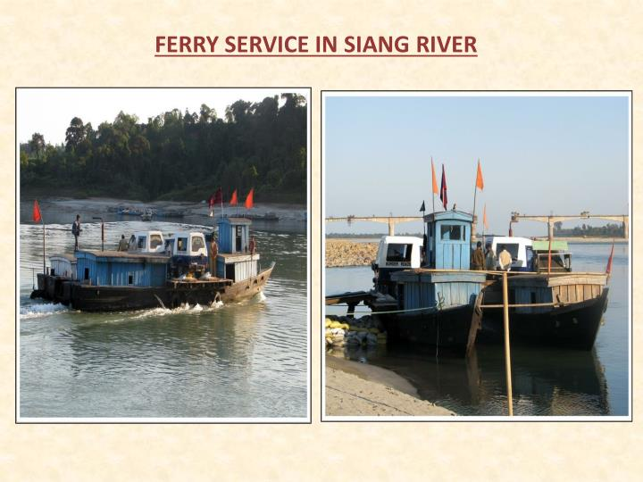 FERRY SERVICE IN SIANG RIVER