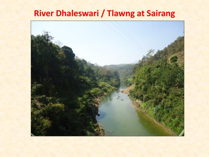 River Dhaleswari / Tlawng at Sairang