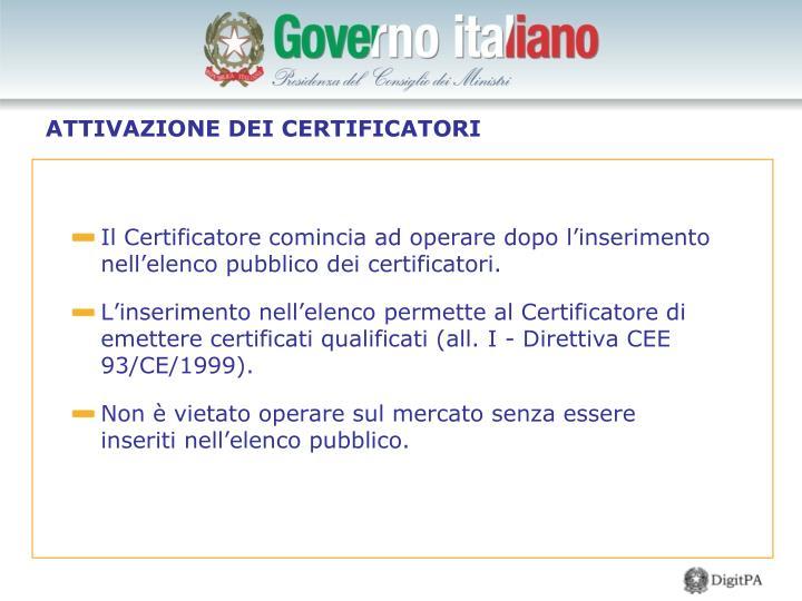 Il Certificatore comincia ad operare dopo l'inserimento nell'elenco pubblico dei certificatori.