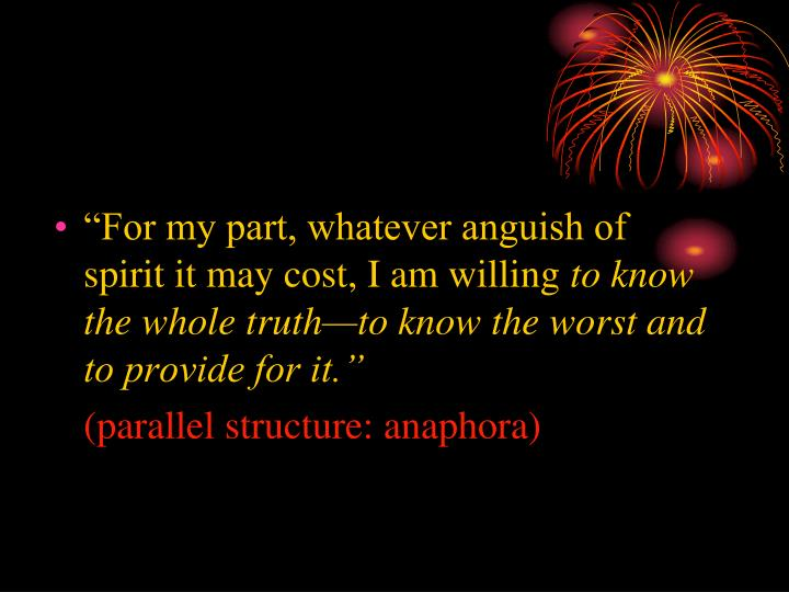 """For my part, whatever anguish of spirit it may cost, I am willing"