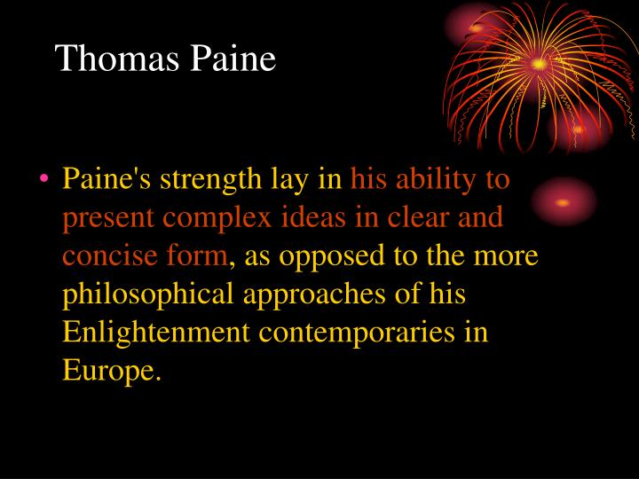 Paine's strength lay in