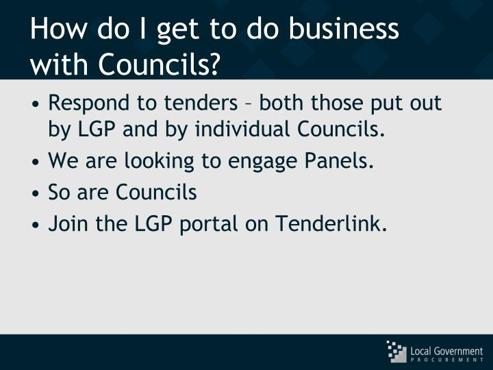 How do I get to do business with Councils?