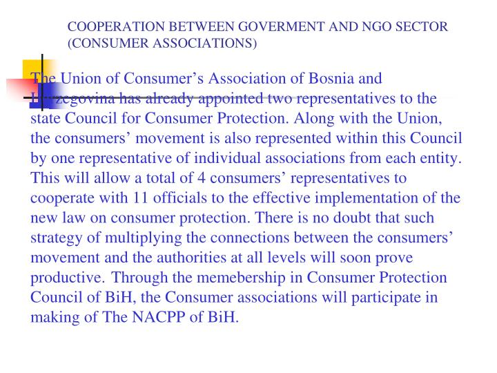 COOPERATION BETWEEN GOVERMENT AND NGO SECTOR (CONSUMER ASSOCIATIONS)