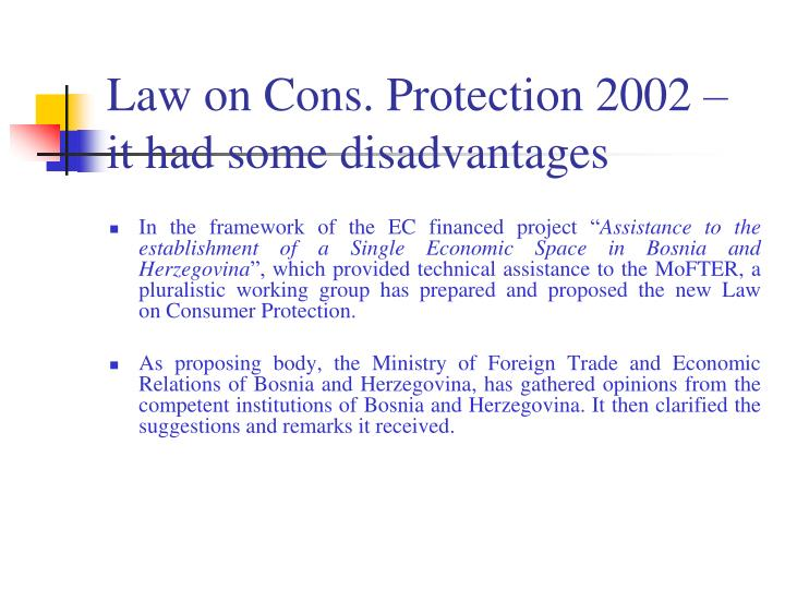 Law on Cons. Protection 2002 – it had some disadvantages