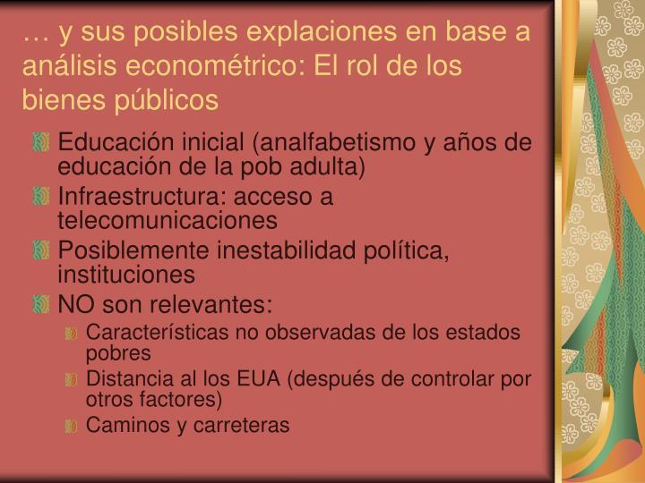 … y sus posibles explaciones en base a análisis econométrico: El rol de los bienes públicos