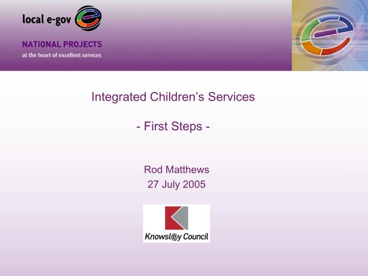 Integrated children s services first steps