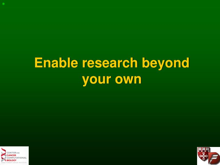 Enable research beyond