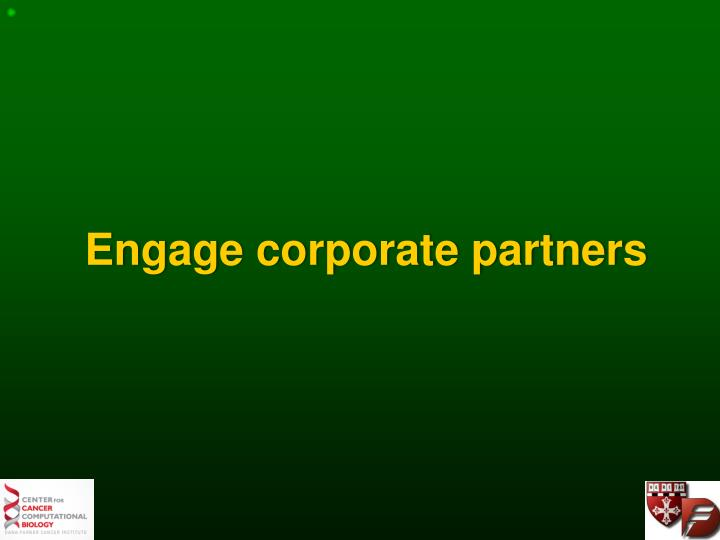 Engage corporate partners
